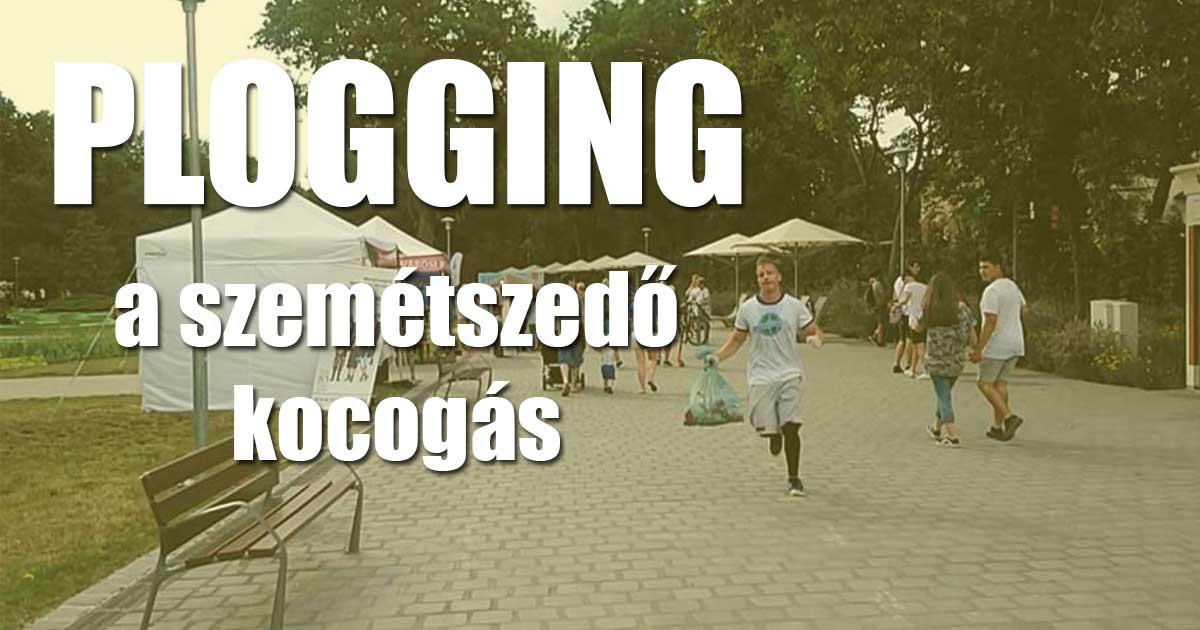 Plogging - Szervezz szemétszedő kocogást!